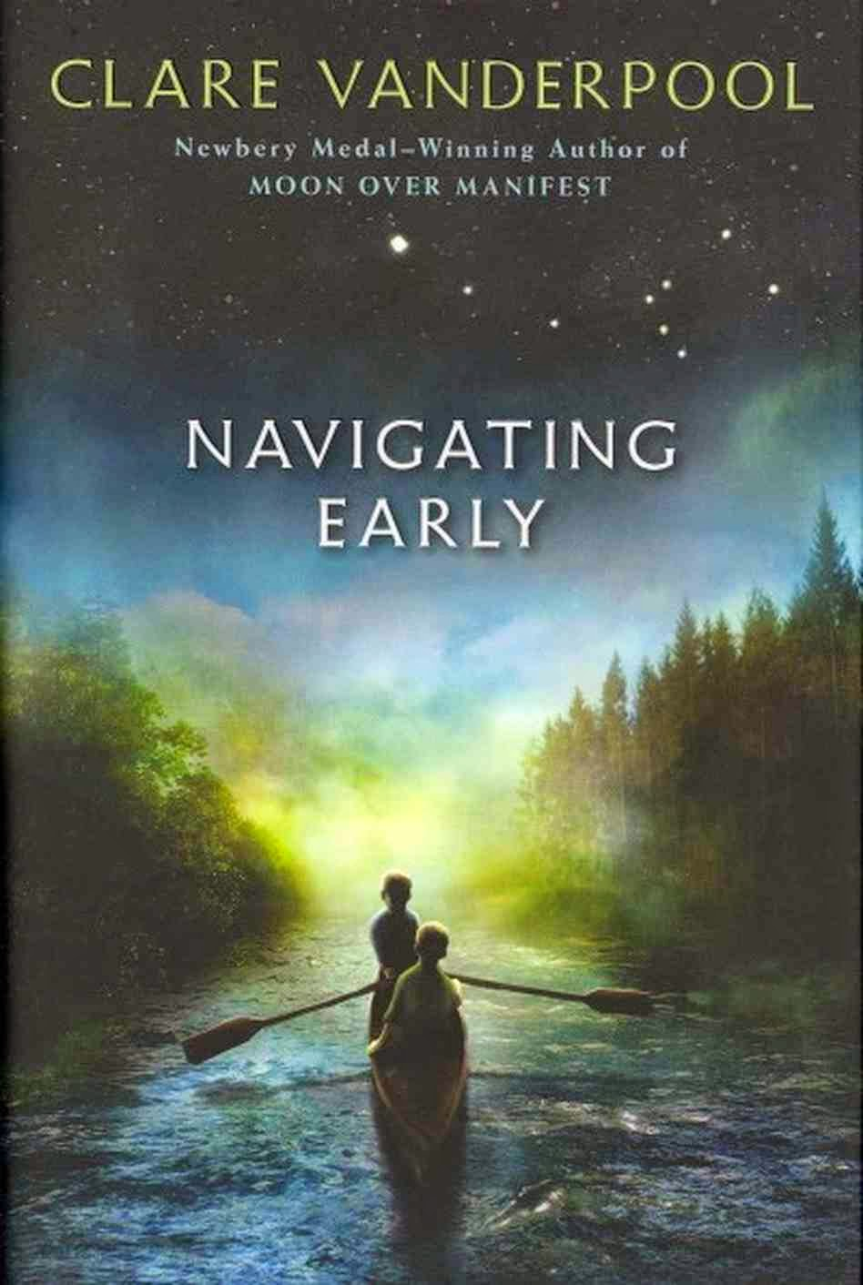 Book cover: Navigating Early by Clare Vanderpool. Two boys row a boat on a river, surrounded on each side by trees.