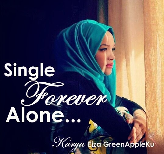 Single Forever Alone ~ BAB 1