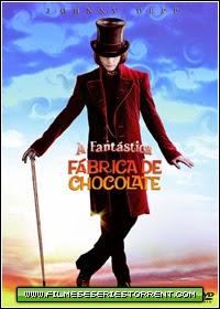 A Fantástica Fábrica de Chocolate Torrent Dublado (2005)