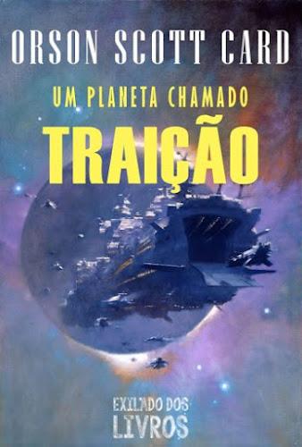 Um Planeta Chamado Traição – Orson Scott Card