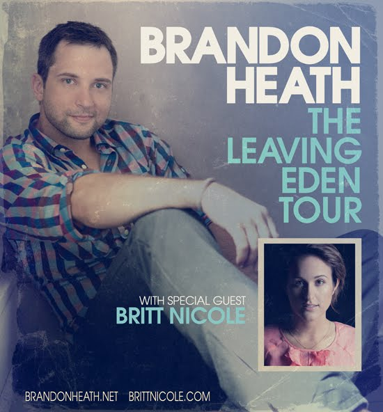 The Leaving Eden Tour with Brandon Heath, Britt Nicole