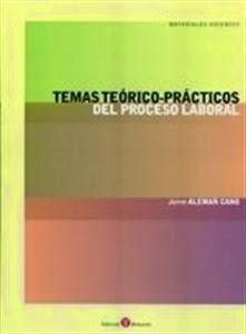 Manuales de Derecho: Temas Teórico-Prácticos del Proceso Laboral.