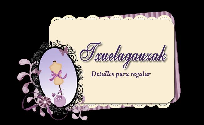 Txuelagauzak, detalles para regalar