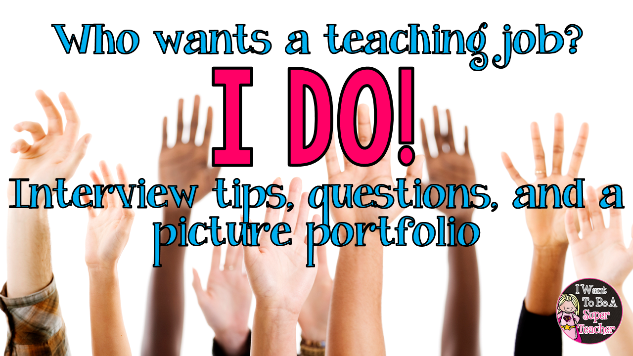 interview questions tips and a picture portfolio i want to be a great for teachers looking for a job includes information about getting an elementary teaching position