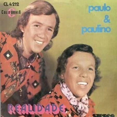 Paullo e Paulino - Realidade