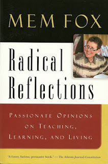 Radical Reflections: Passionate Opinions on Teaching, Learning, and Living - by Mem Fox