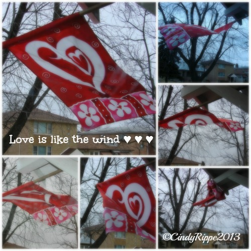 Valentine's Day Flag, Windy Day, Red Heart, Wild and Crazy wind, Nicholas Sparks, Love is like the wind quote, Cindy Rippe, Florals, Family, Faith