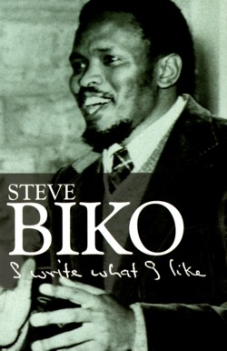 "steve biko i write what i like ""the most potent weapon in the hands of the oppressor is the mind of the oppressed"" like all of steve biko's writings, those words testify to the passion."