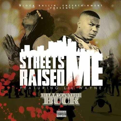 Billionaire Buck ft. Lil Wayne - Streets Raised Me