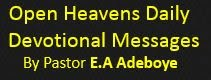 Open Heavens Daily Devotional Messages, By Pastor E.A Adeboye.