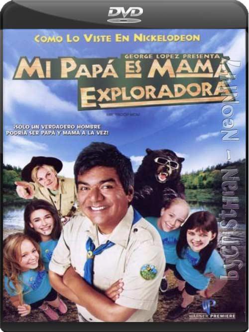 Mi Papá Es Mamá Exploradora (Español Latino) (DVDRip) (partes de 250 MB y 1 LINK) (Mirrors)
