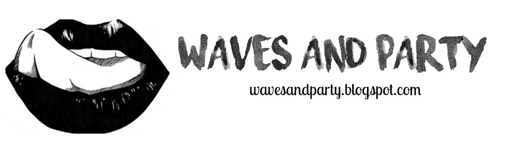 Waves and Party