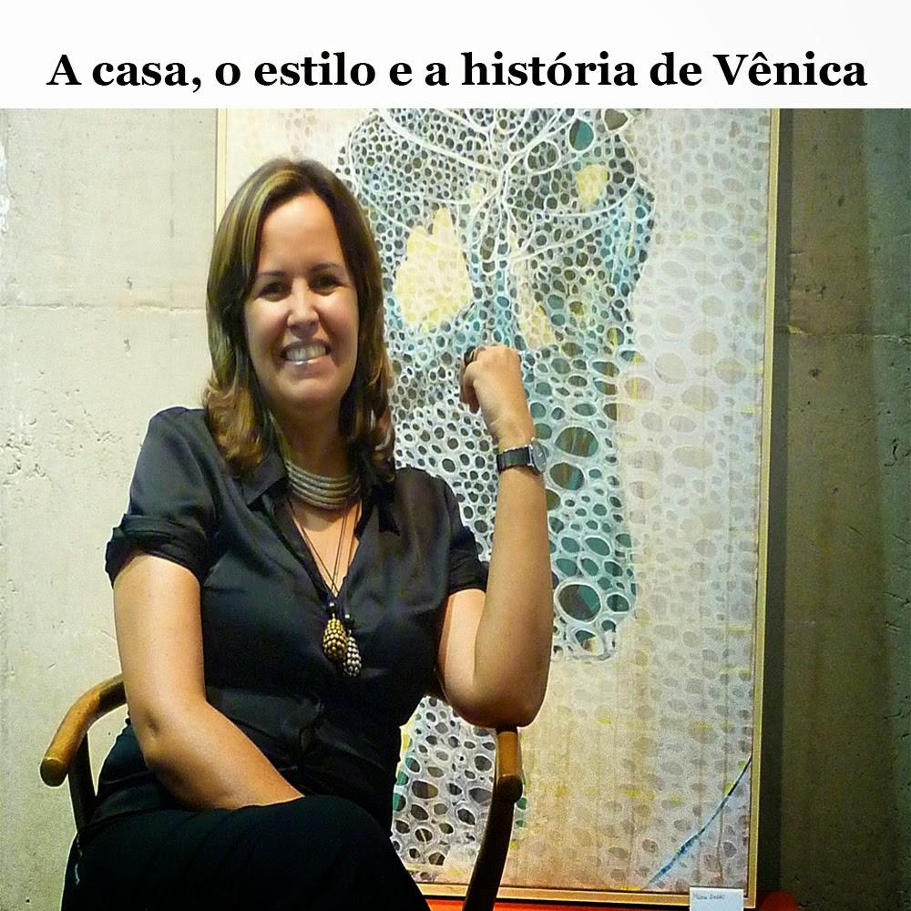 A casa, o estilo e a história de Vênica