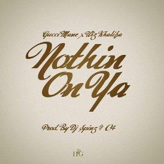 Gucci Mane – Nothin On Ya ft. Wiz Khalifa Lyrics | Letras | Lirik | Tekst | Text | Testo | Paroles - Source: musicjuzz.blogspot.com