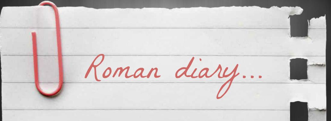 Roman diary...