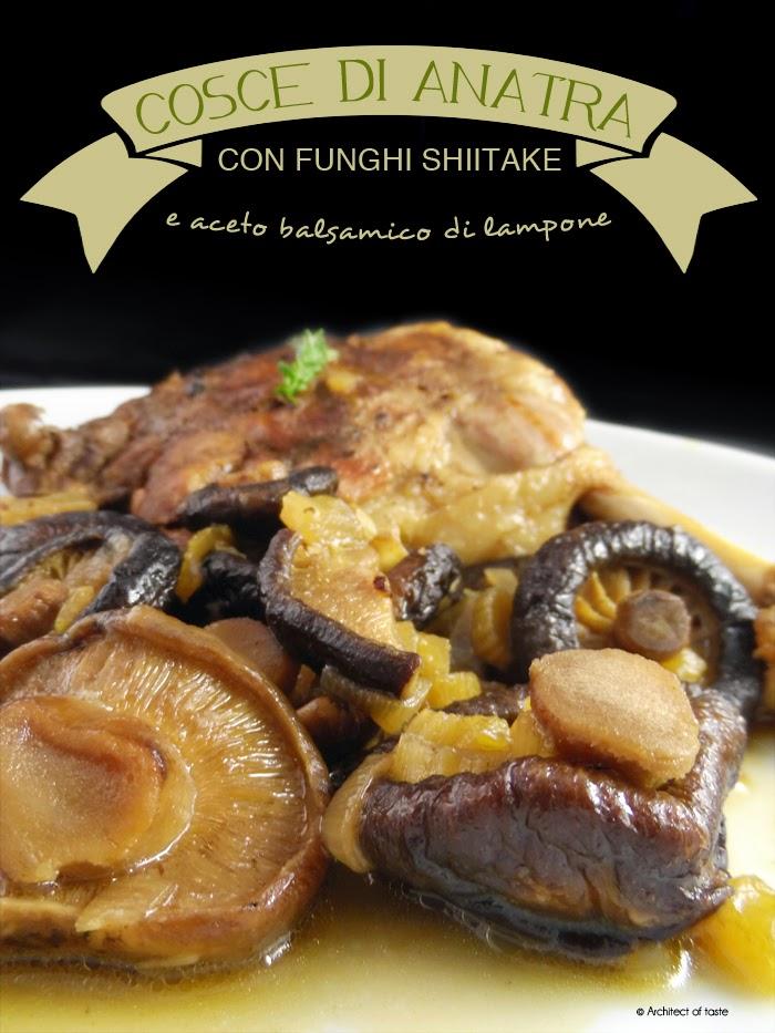 cosce di anatra con funghi shiitake e aceto balsamico di lampone