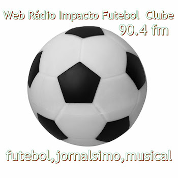 Web Radio Impacto Futebol Clube FM 90;4