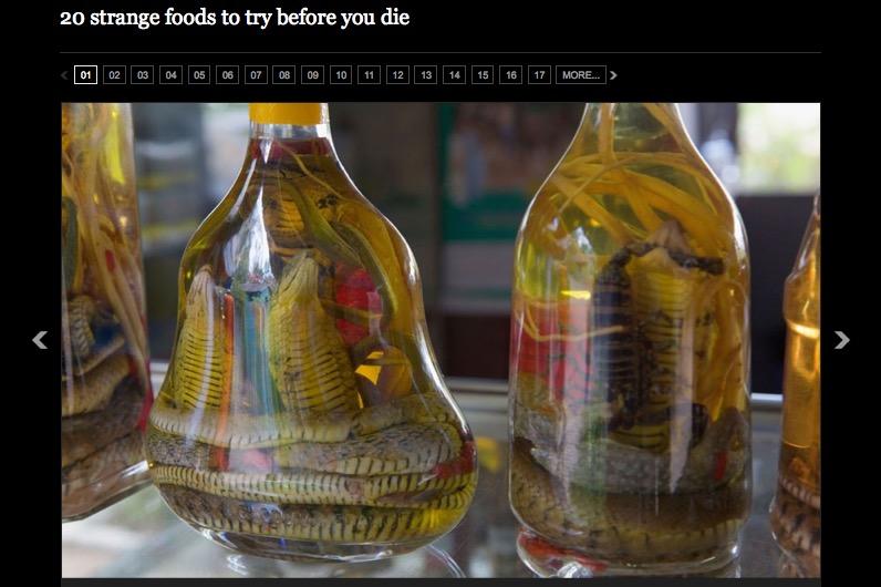 http://www.telegraph.co.uk/foodanddrink/foodanddrinkpicturegalleries/9997605/20-strange-foods-to-try-before-you-die.html?frame=2539126