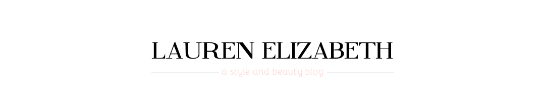 Lauren Elizabeth | a style + beauty blog