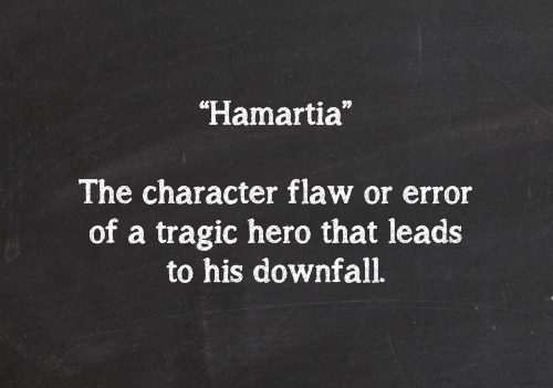 a look at the unique characteristic flaw in human beings hamartia The complex nature of oedipus' hamartia, is also important the greek term hamartia, typically translated as tragic flaw, actually is oedipus' unique.