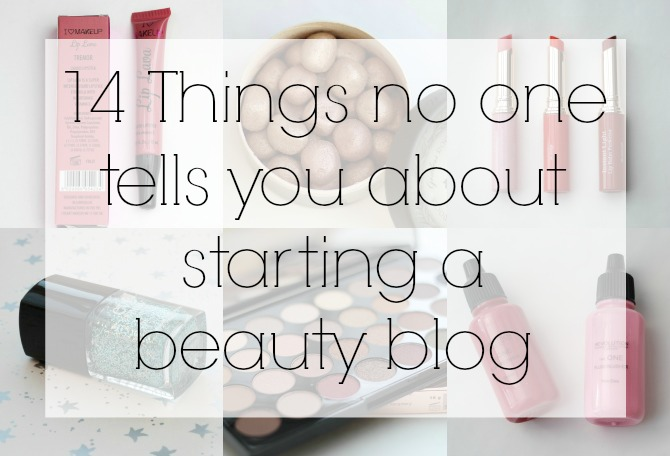 14 things no one tells you about starting a beauty blog