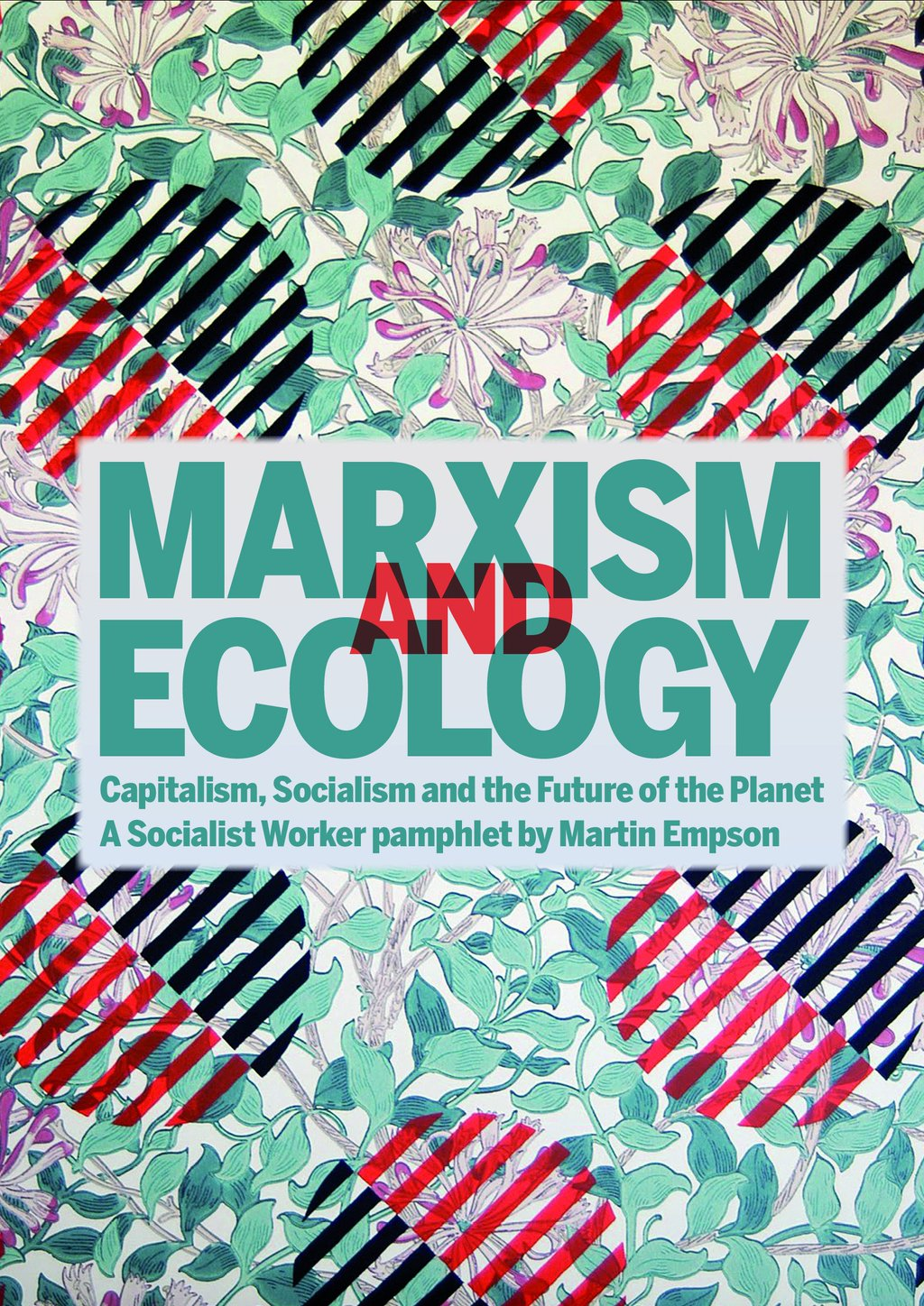 Marxism and Ecology; Capitalism, socialism and the future of the planet