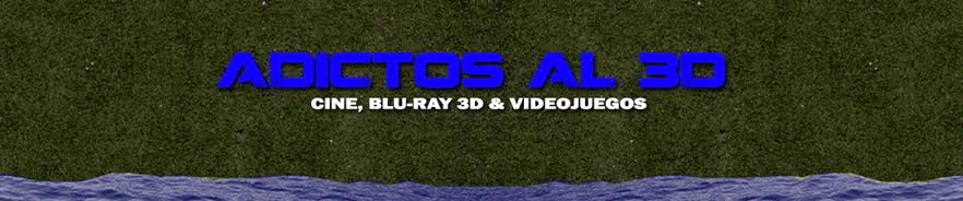 ADICTOS AL 3D