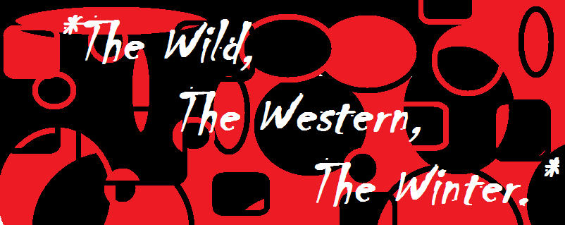 The Wild, The Western, The Winter