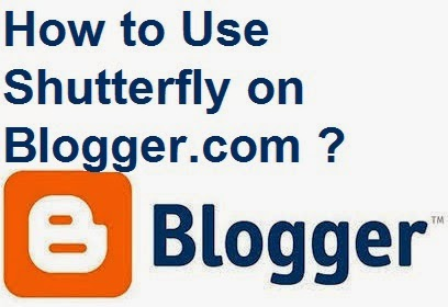 How to Use Shutterfly on Blogger.com : eAskme