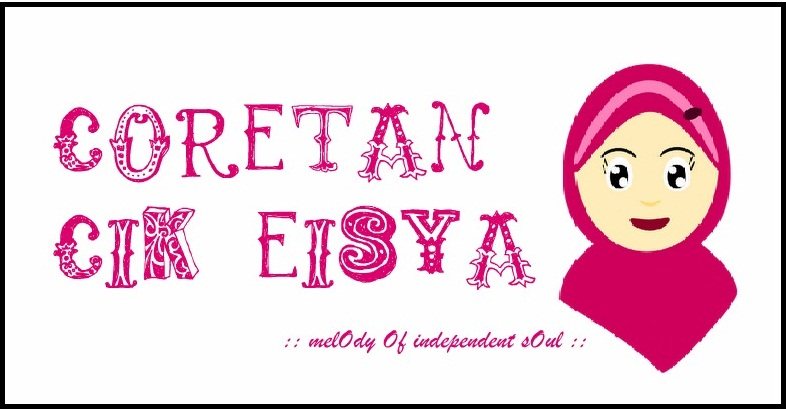 .:: Coretan Cik Eisya ::.