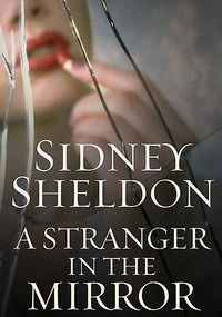 Cover of A Stranger in the Mirror, a novel by Sidney Sheldon