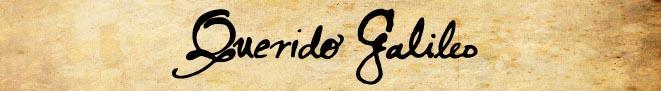 Querido Galileo