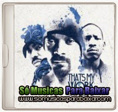 musicas%2Bpara%2Bbaixar CD Snoop Dogg – Thats My Work Vol 5 (2014)