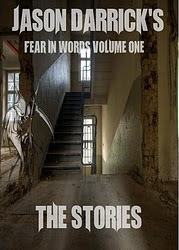 Kindle Featured Creature - Fear In Words Volume One - The Stories by Jason Darrick