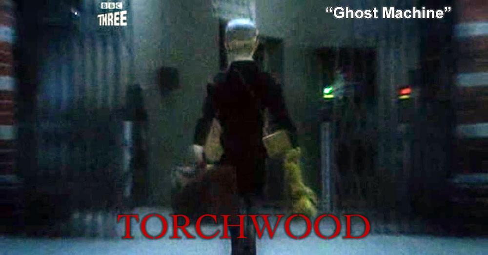 Torchwood 03: Ghost Machine