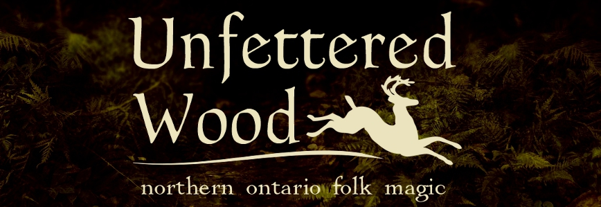 Unfettered Wood: Northern Ontario Folk Magic