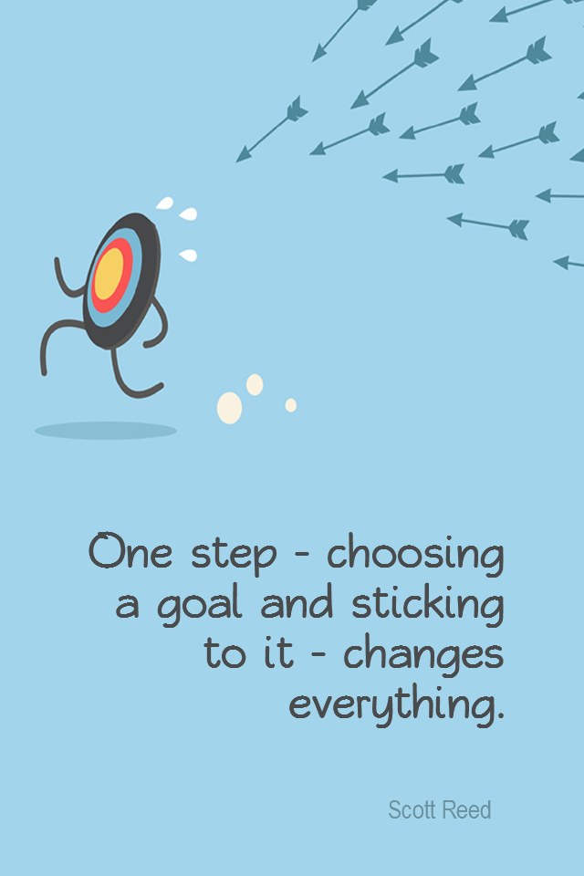 visual quote - image quotation for GOALS - One step - choosing a goal and sticking to it - changes everything. - Scott Reed