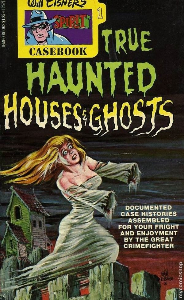 Will Eisner's The Spirit Casebook: True Haunted Houses and Ghosts
