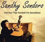 Kini Kau Telah Kembali, Yaa Ramadhan - Sandhy Sondoro