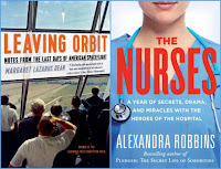Leaving Orbit by Margaret Lazarus Dean; The Nurses by Alexandra Robbins