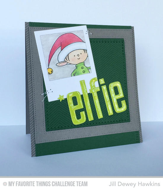 Let Me Take an Elfie Card by Jill Dewey Hawkins featuring the Birdie Brown Santa's Elves stamp set and the Precious Polaroids and High Rise Alphabet Lowercase Die-namics #mftstamps