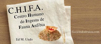 imagen de una servilleta en la que está escrito C.H.I.F.A.: Centro Humano de Ingesta de Fauna Anfibia del autor @Ed_M_Undo junto a una ilustración de un plato de chaulafán
