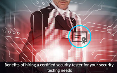 Benefits of Hiring a Certified Security Tester for Your Security Testing Needs