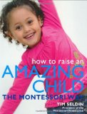 How to Raise an Amazing Child the Montessori Way on Amazon.com