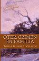 OTER: CRIMEN FAMILIA EN