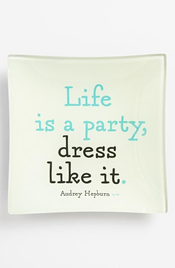 Life Is It a Party Dress Like Audrey Hepburn Quotes