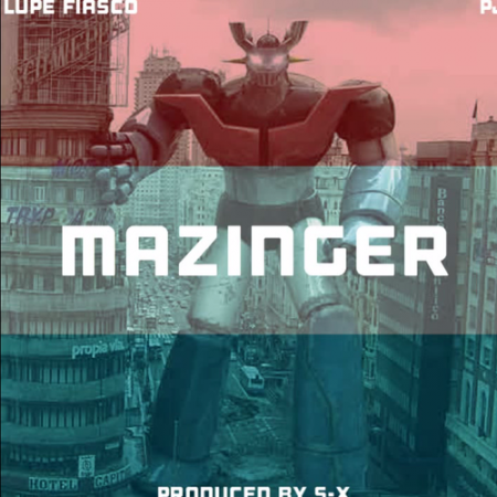 Lupe Fiasco Mazinger