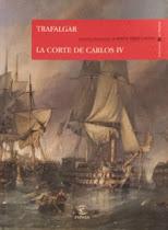 Trafalgar, La Corte de Carlos IV, Benito Pérez Galdós
