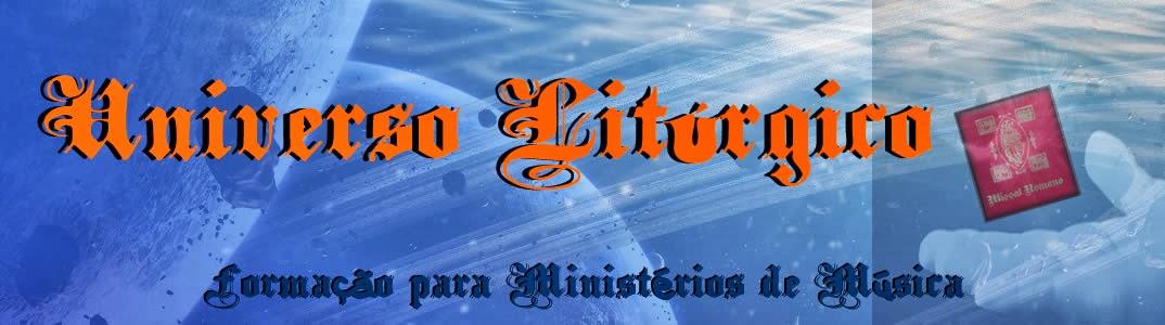 Universo Liturgico - A Liturgia da Música na Missa