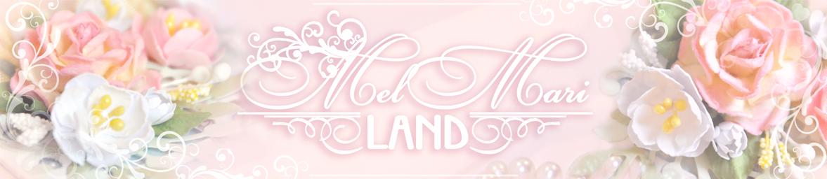 MelMari Land